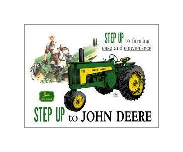 John Deere - Step Up to John Deere Tin Sign