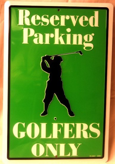 Golf - Reserved Parking - Golfers Only Tin Sign