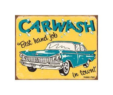 Car Wash - Best Hand Job in Town Tin Sign