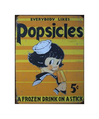 Popsicles - Everybody Likes Posicles - A Frozen Drink on a Stick Tin Sign