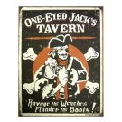 Pirate - One Eyed Jack's Tavern - Ravage the Wenches, Plunder the Booty Tin Sign