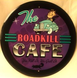 Roadkill Cafe - Classic Roadkill Sign