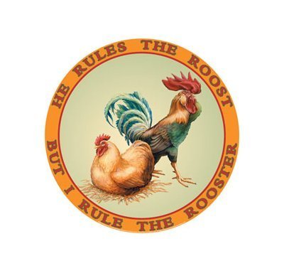 He Rules the Roost But I Rule the Rooster Tin Sign