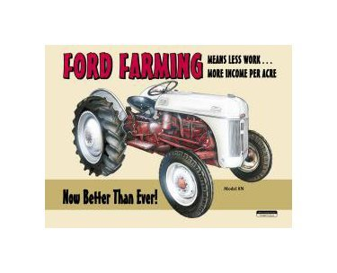 Ford Farming - Now Better than Ever Tin Sign