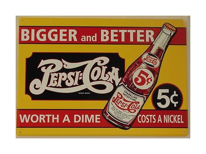 Pepsi Cola - Worth a Dime - Costs a Nickel Tin Sign
