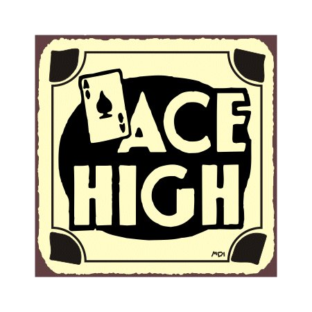 Ace High - Metal Art Sign