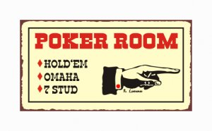 Poker Room - Hold Em - Omaha - 7 Stud - Metal Art Sign
