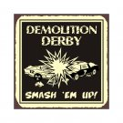 Demolition Derby - Metal Art Sign