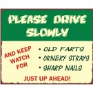 Please Drive Slowly - Metal Art Sign