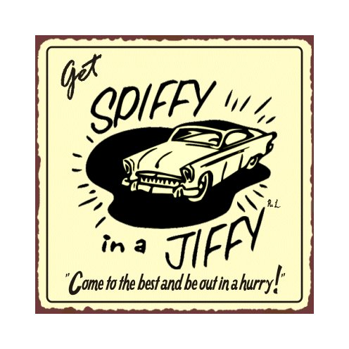 Get Spiffy in a Jiffy - Metal Art Sign