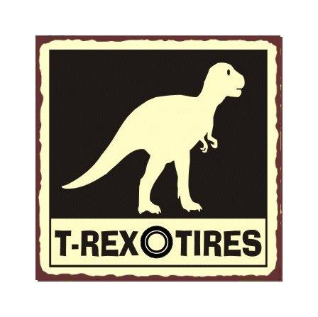 T-Rex Tires - Metal Art Sign