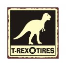 T-Rex Tires - Metal Art Sign