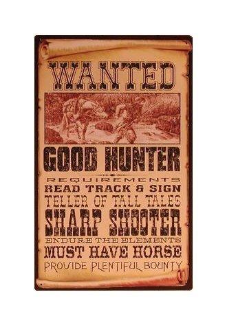 Wanted Good Hunter Tin Sign