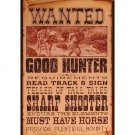 Wanted Good Hunter Tin Sign