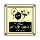 We Serve the Best Mixed Drinks in Town Metal Art Sign