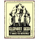 Elephant Beer - It Makes You Incredible Metal Art Sign
