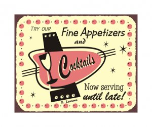 Try Our Fine Appetizers and Cocktails - Now Serving Until Late Metal Art Sign