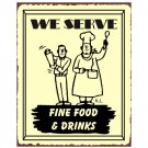 We Serve Fine Food and Drinks Metal Art Sign