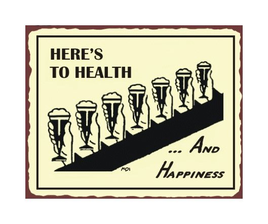 Here's to Health and Happiness Metal Art Sign