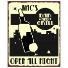 Mac's Bar and Grill Open All Night Metal Art Sign