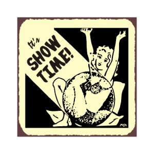 It's Show Time Metal Art Sign