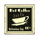 Hot Coffee Bottomless Cup Metal Art Sign