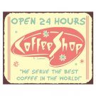 Coffee Shop Open 24 Hours Metal Art Sign