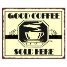Good Coffee Sold Here Metal Art Sign