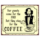 Our Guests Come for the Food But They Stay for the Coffee Metal Art Sign