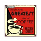 Enjoy the World's Greatest Cup of Coffee Metal Art Sign