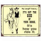 Cowgirls - It's not the Size of Your Horse It's How You Ride It Metal Art Sign