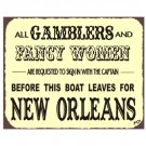 All Gamblers and Fancy Women Metal Art Sign
