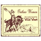 Outlaw Women Who Really Tamed the Wild West Metal Art Sign