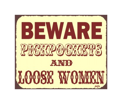 Beware Pickpockets and Loose women Metal Art Sign