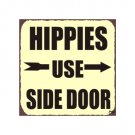Hippies Use Side Door Metal Art Sign
