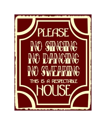 Please No Singing No Dancing No Swearing Metal Art Sign