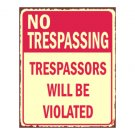 No Trespassing - Trespassors Will be Violated Metal Art Sign