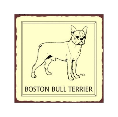 Boston Bull Terrier Dog Metal Art Sign
