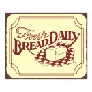 Fresh Bread Daily Metal Art Sign