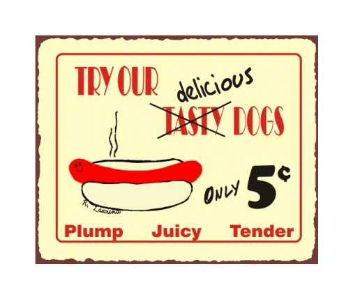Try Our Delicious Dogs Metal Art Sign
