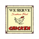 We Serve Southern Fried Chicken Metal Art Sign
