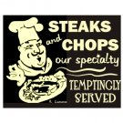 Steaks and Chops Our Specialty Temptingly Served Metal Art Sign
