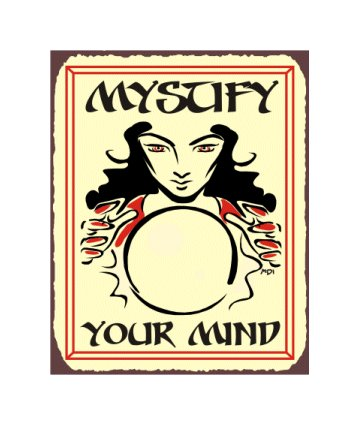 Mystify Your Mind Metal Art Sign