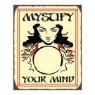 Mystify Your Mind Metal Art Sign