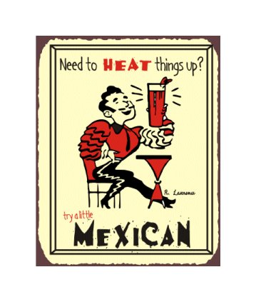 Need to Heat Things Up, Try a Little Mexican - Metal Art Sign