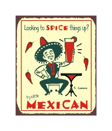 Looking to Spice Things Up, Try a Little Mexican - Metal Art Sign