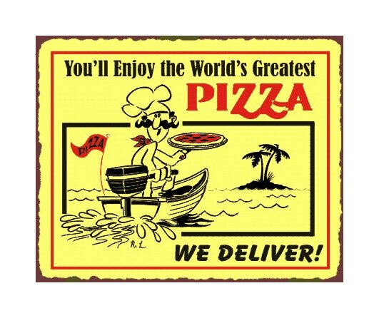 You'll Enjoy the World's Greatest Pizza - We Deliver - Metal Art Sign
