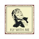 Fly With Me Pilot - Airplane Sign - Metal Art Sign