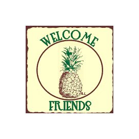 Welcome Friends - Pineapple - Welcome Sign - Metal Art Sign