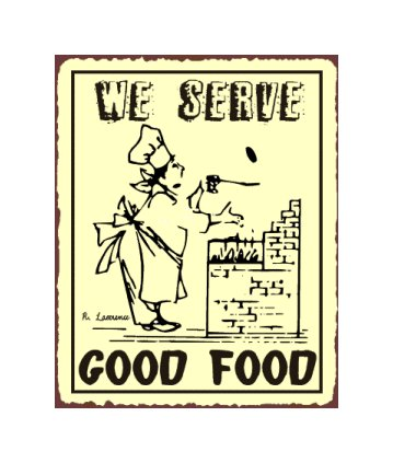 We Serve Good Food - Baker - Metal Art Sign